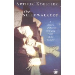 Sleepwalkers_ArthurKoestler.